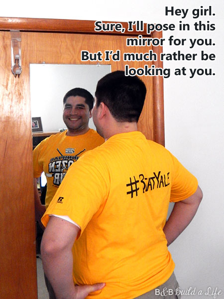 Hey Girl I'd rather look at you @ BandBBuildALife.com