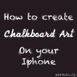 do it yourself chalkboard art on your smartphone iphone @ BandBBuildALife.com