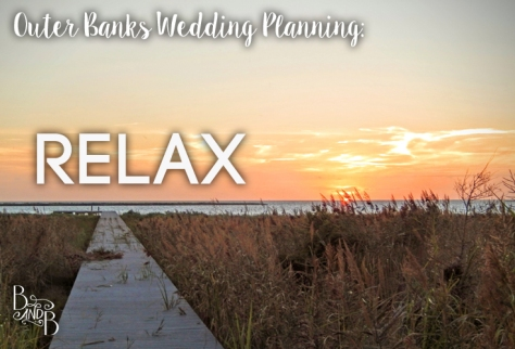Relax and plan your OBX Wedding