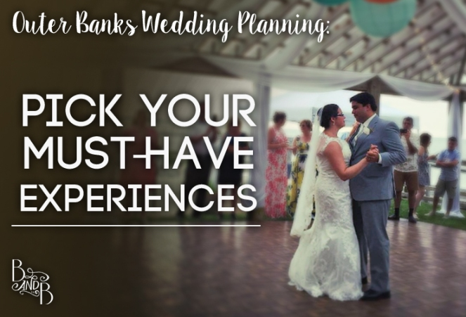 Pick your Must-Have Experiences for your Wedding Day