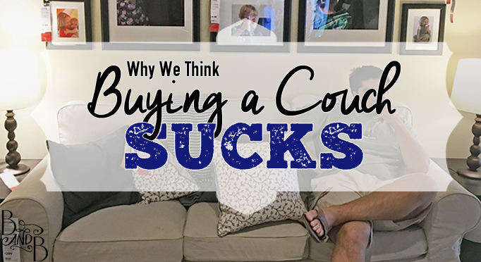 buying a couch sucks – b & b build a life