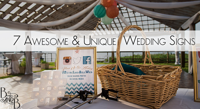 7 Unique Wedding Signs & How to Accessorize them